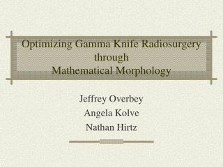 Optimizing Gamma Knife Radiosurgery through  Mathematical Morphology