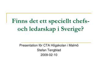 Finns det ett speciellt chefs- och ledarskap i Sverige