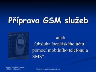 Příprava GSM služeb
