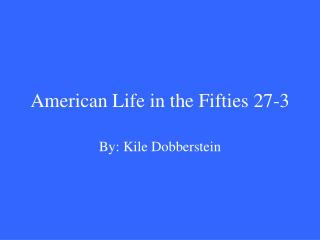 American Life in the Fifties 27-3