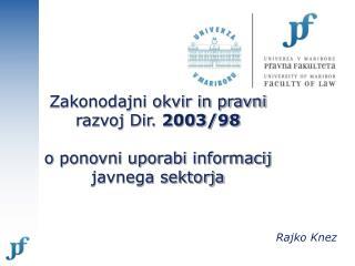 Zakonodajni okvir in pravni razvoj Dir.  2003/98 o ponovni uporabi informacij javnega sektorja