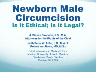Newborn Male Circumcision Is It Ethical; Is It Legal?