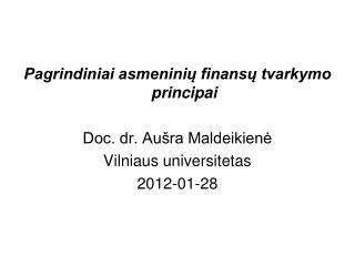 Pagrindiniai asmeninių finansų tvarkymo principai Doc. dr. Aušra Maldeikienė