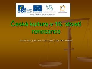 Česká kultura v 16. století renesance