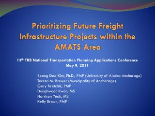 Prioritizing Future Freight Infrastructure Projects within the AMATS Area