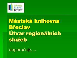 Městská knihovna Břeclav Útvar regionálních služeb