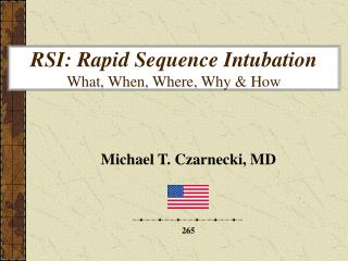 RSI: Rapid Sequence Intubation What, When, Where, Why  How