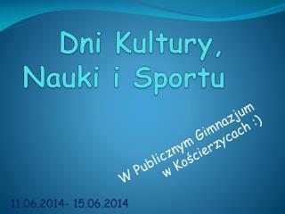 Dni Kultury, Nauki i Sportu