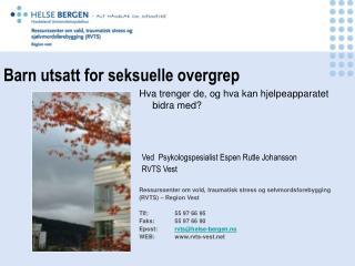 Ved  Psykologspesialist Espen Rutle Johansson RVTS Vest