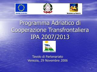 Programma Adriatico di Cooperazione Transfrontaliera  IPA 2007/2013