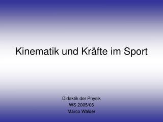Kinematik und Kräfte im Sport