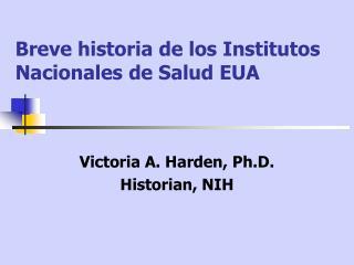 Breve historia de los Institutos Nacionales de Salud EUA
