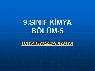 9.SINIF KİMYA BÖLÜM-5