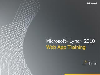 Microsoft  Lync  2010 Web App Training