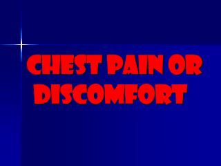 Chest pain or discomfort