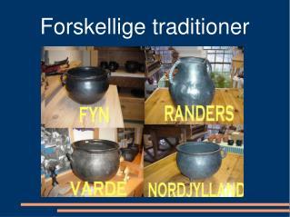 Forskellige traditioner