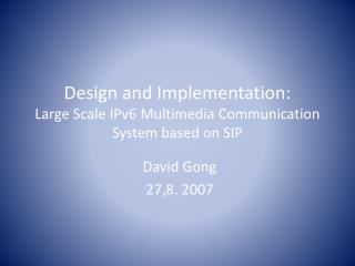 Design and Implementation: Large Scale IPv6 Multimedia Communication System based on SIP