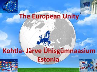 The European Unity Kohtla - J ärve Ühisgümnaasium                       Estonia