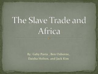 The Slave Trade and Africa
