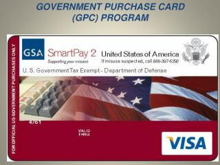 GOVERNMENT PURCHASE CARD    GPC PROGRAM