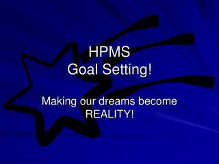 HPMS Goal Setting!