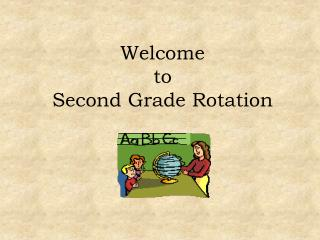 Welcome to  Second Grade Rotation