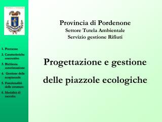 Provincia di Pordenone Settore Tutela Ambientale Servizio gestione Rifiuti    Progettazione e gestione delle piazzole ec