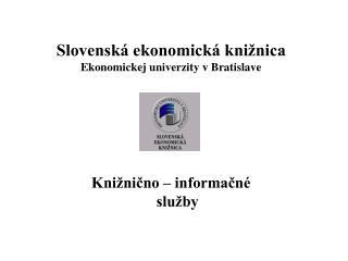 Slovenská ekonomická knižnica Ekonomickej univerzity v Bratislave