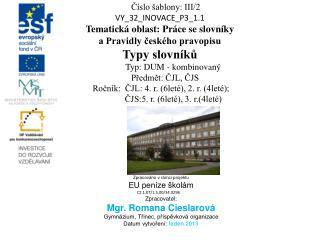 Číslo šablony: III/2 VY_32_INOVACE_P3_1.1 Tematická oblast: Práce se slovníky