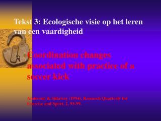 Tekst  3 : Ecologische visie op het leren van een vaardigheid