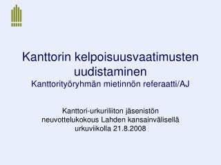 Kanttorin kelpoisuusvaatimusten uudistaminen Kanttorityöryhmän mietinnön referaatti/AJ