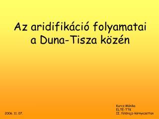 Az aridifikáció folyamatai a Duna-Tisza közén