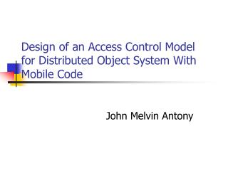 Design of an Access Control Model for Distributed Object System With Mobile Code