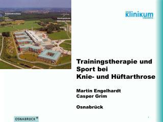 Trainingstherapie und Sport bei  Knie- und Hüftarthrose Martin Engelhardt  Casper Grim Osnabrück