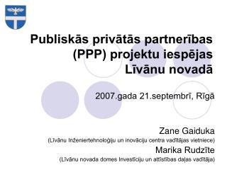 Publiskās privātās partnerības (PPP) projektu iespējas  Līvānu novadā