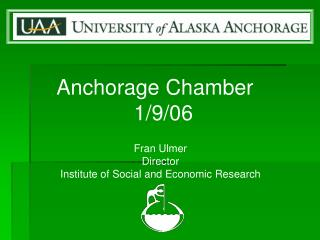 Anchorage Chamber               1/9/06