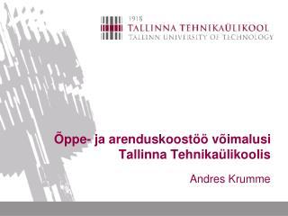 Õppe- ja arenduskoostöö võimalusi Tallinna Tehnikaülikoolis