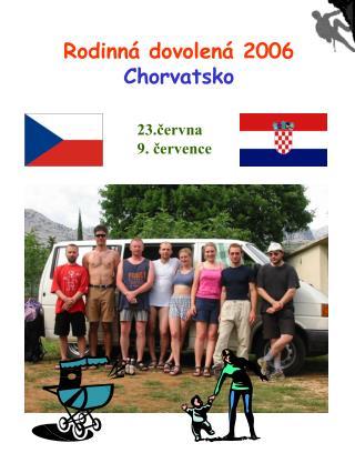 Rodinná dovolená 2006 Chorvatsko