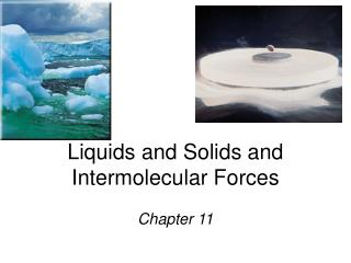 Liquids and Solids and Intermolecular Forces