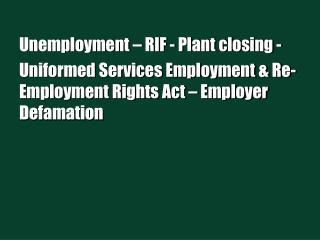 Unemployment – RIF - Plant closing -