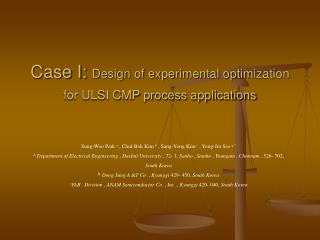 Case I:  Design of experimental optimization for ULSI CMP process applications