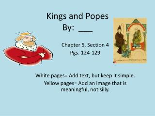 Kings and Popes By:  ___