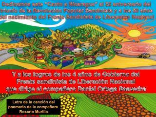 Dedicamos este  Canto a Nicaragua  al 32 aniversario del triunfo de la Revoluci n Popular Sandinista y a los 50 a os del