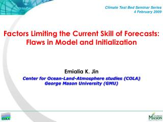Factors Limiting the Current Skill of Forecasts:  Flaws in Model and Initialization