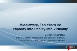 Middleware, Ten Years In:  Vapority into Reality into Virtuality