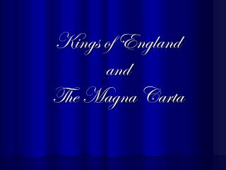 Kings of England and The Magna Carta