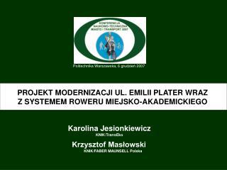 Politechnika Warszawska, 6 grudzień 2007