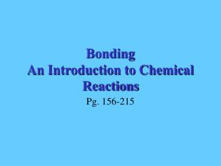 Bonding An Introduction to Chemical Reactions