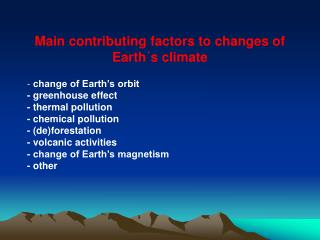 Main contributing factors to changes of Earth´s climate change of Earth's orbit