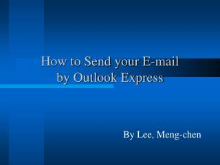 How to Send your E-mail  by Outlook Express